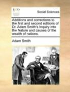 Additions And Corrections To The First And Second Editions Of Dr. Adam Smith'...