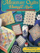 Miniature Quilts With Vintage Style 199 32pg Soft Book 19 Charming Designs