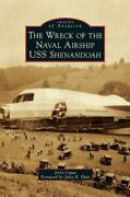 The Wreck Of The Naval Airship Uss Shenandoah Hardback Or Cased Book