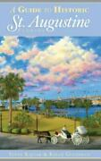 A Guide To Historic St. Augustine, Florida Hardback Or Cased Book