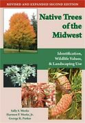 Native Trees Of The Midwest Identification Wildlife Value And Landscaping Use