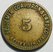 Alabama - Bessemer Coal Iron And Land Co. 5 Cent Token - R-6 - 50 To 74 Known