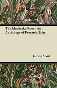 The Mandrake Root - An Anthology Of Fantastic Tales By Jeremy Scott English Pa