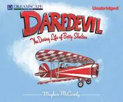 Daredevil The Daring Life Of Betty Skelton By Meghan Mccarthy English Compact