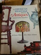 The American Heritage History Of Antiques From The Civil War To Wwi 1969