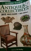 Antique Trader Ser. Antique Trader Antiques And Collectibles 2012 Price Guide Andhellip