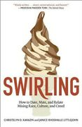 Swirling How To Date, Mate, And Relate Mixing Race, Culture, And Creed Paperba