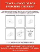 Fun Arts And Crafts For Kids Trace And Color For Preschool Children This Book