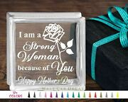 Strong Woman Because Of You Glass Block Decal Motherand039s Day Craft Sticker Holiday