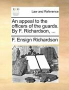 An Appeal To The Officers Of The Guards. By F. Richardson ... By F. Ensign ...
