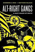 Alt-right Gangs A Hazy Shade Of White By Shannon E. Reid English Hardcover Bo