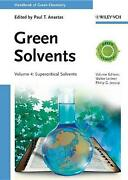 Handbook Of Green Chemistry - Green Solvents - Supercritical Solvents V 4 By Lei