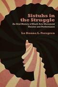 Sistuhs In The Struggle An Oral History Of Black Arts Movement Theater And Perf