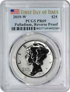 2019-w 25 American Palladium Eagle Reverse Proof Pr69 First Day Of Issue Pcgs