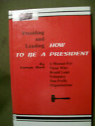 How To Be A President By Vernon Reed 1995, Hardcover Presiding And Leading