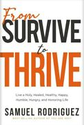 From Survive To Thrive, Hardcover By Rodriguez, Samuel, Brand New, Free Shipp...