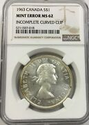 Canada 1963 Mint Error Incomplete Curved Clip Or Punch , Silver Dollar Ngc Ms62