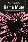 Kama Muta Discovering The Connecting Emotion By Alan Page Fiske English Hardc
