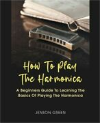 How To Play The Harmonica Paperback Or Softback