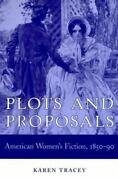 Plots And Proposals American Womenand039s Fiction 1850-90 Tracey Karen Very Good