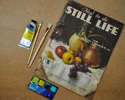 How To Do A Still Life By Leon Franks Walter T Foster Publication
