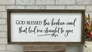 Farmhouse Sign, God Blessed The Broken Road, 25 X 11 Inches