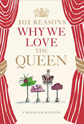 H. Sutcliffee. Dunne-101 Reasons Why We Love The Queen Uk Import Bookh New