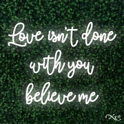 New Love Isnand039t Done With You Believe Me 31x24 Led Wall Sign Color Option Lf127
