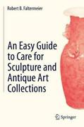 An Easy Guide To Care For Sculpture And Antique Art Collections By Robert B. ...
