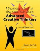 Advanced Creative Thinkers A New Way To Look At How Some Kids Learn Elaine Im..