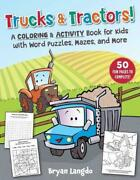 Trucks And Tractors A Coloring And Activity Book For Kids With Word Puzzles, Maz