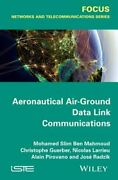 Aeronautical Air-ground Data Link Communications By Mohamed Slim Ben Mahmoud