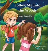Follow Me Into The Woods Hardback Or Cased Book