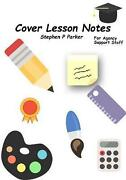 Cover Lesson Notes For Agency Staff By Stephen Parker Paperback Book Free Shippi