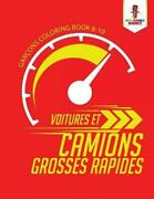 Voitures Et Camions Grosses Rapides Garcons Coloring Book 8-10 By Coloring Band