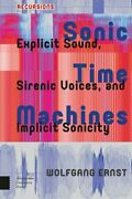 Sonic Time Machines Explicit Sound Sirenic Voices And Implicit Sonicity New