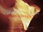 Canyon Wilderness Of The Southwest By Jon Ortner Used