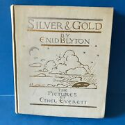 Silver And Gold By Enid Blyton, Pictures By Ethel Everett, 20's Children's Book