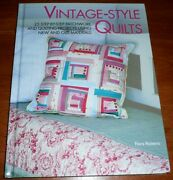 Vintage-style Quilts 25 Patchwork Projects Using New And Old Materials F Roberts