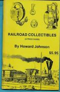 Railroad Collectibles, A Price Guide By Howard Johnson 77 Pages Soft Bound 1973