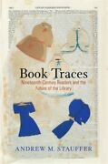 Book Traces Nineteenth-century Readers And The Future Of The Library Hardback