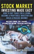 Stock Market Investing Made Easy. How To Day Trade For A Living Become A Profit