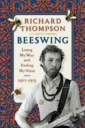 Beeswing Losing My Way And Finding My Voice 1967-1975 By Richard Thompson Engl