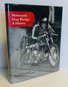 Motorcycle Drag Racing A History By John S. Stein Signed Book 1st. Edition