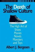 Depth Of Shallow Culture The High Art Of Shoes Movies Novels Monsters A...