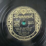 10 78 Rpm Record Bing Crosby Take Me Back Boots And Saddle / Mexicali Rose