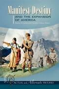 Manifest Destiny And The Expansion Of America By Rodney P. Carlisle English Ha