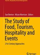 The Study Of Food, Tourism, Hospitality And Events By Sue Beeton Editor, Al...