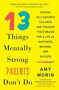 13 Things Mentally Strong Parents Donand039t Do Raising Self-assured Children And