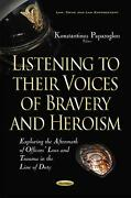 Listening To Their Voices Of Bravery And Heroism Exploring The Aftermath Of Offic